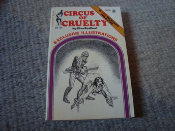 EROTISK NOVELL . CIRCUS OF CRUELTY.  CLIVE BEDFORD