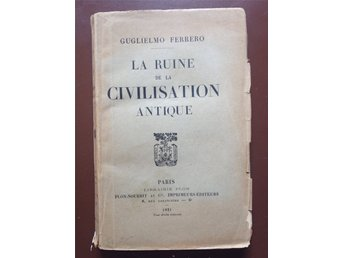 Guglielmo Ferrero - La Ruine de la Civilisation Antique (1921)