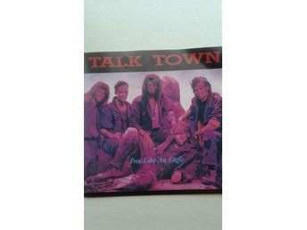 Talk of the town - Free like an eagle 1988