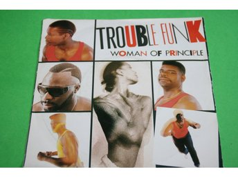 TROUBLE FUNK. WOMAN OF PRINCIPLE. /DON´T TOUCH THAT STEREO. 1987.