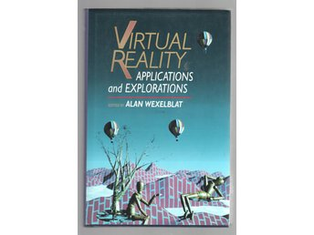 Virtual Reality - Applications and Explorations