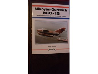 MIKOYAN-GUREWICH MIG-15 SOVIET UNION'S LONG-LIVED KOREAN WAR FIGHTER  AEROFAX