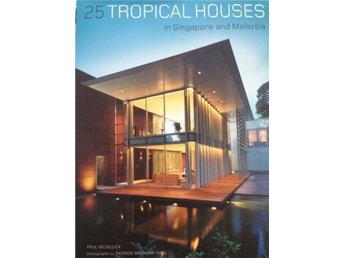 25 Tropical Houses- arkitektur och design - Helsingborg - 25 Tropical Houses- arkitektur och design - Helsingborg