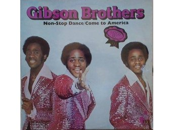 Gibson Brothers title* Non-Stop Dance/Come To America* Disco LP Sweden