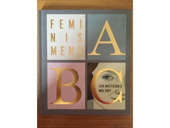 Lisa Mattisson - Feminismens ABC, fakta