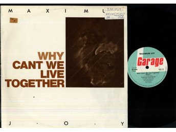 MAXIMUM JOY - WHY CAN'T WE LIVE TOGETHER