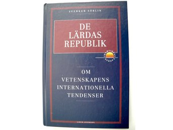 DE LÄRDAS REPUBLIK Om vetenskapens internationella tendenser Sverker Sörlin 1994
