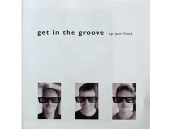 SP-Just-Frost - Get In The Groove - CD NY - FRI FRAKT