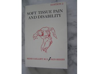"Bok. ""Soft tissue pain and disability"" Rene Cailliet. Pain series."