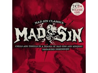 Mad Sin - Classics Vol 1 Chills and thrills / Distorted - 2xCD