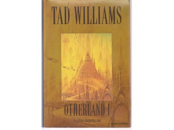 Tad Williams: Otherland I - De gyllene skuggornas stad