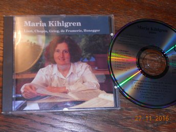 MARIA KIHLGREN - Liszt, Chopin, Grieg, de Frumerie, Honegger, CD 1991 - Gävle - MARIA KIHLGREN - Liszt, Chopin, Grieg, de Frumerie, Honegger, CD 1991 - Gävle