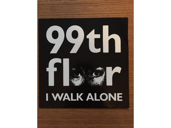 "99th Floor - I WALK ALONE 7"" INDIE 1989"