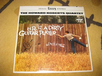 THE HOWARD ROBERTS QUARTET - H.R Is A Dirty Guitar Player på ST1961 US utg fr 63