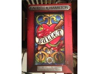 Bullet by Laurell K Hamilton handlar om vampyrer - Limhamn - Bullet by Laurell K Hamilton handlar om vampyrer - Limhamn