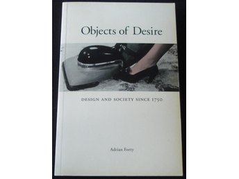 OBJECTS OF DESIRE – design and society since 1750