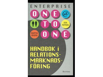 Enterprise One to One - Handbok i relationsmarknadsföring