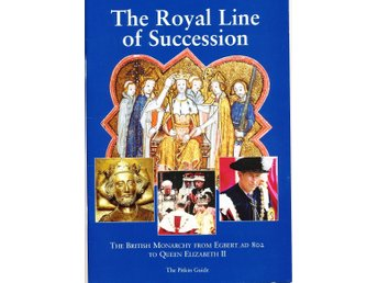 The Royal Line of Succession. 32 sidor med bilder av Englands regenter