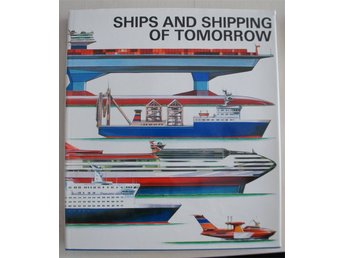 Ships & Shipping Of Tomorrow