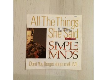 "SIMPLE MINDS - ALL THE THINGS SHE SAID. (7"" SINGEL)"