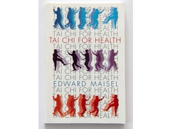 Edward Maisel  - Tai Chi for Health