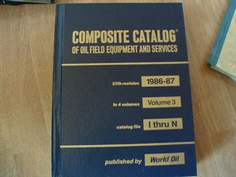 Composite Catalog of Oil Field and Services 1986-87 37th Edition