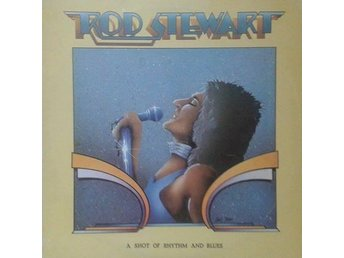 Rod Stewart titel* A Shot Of Rhythm And Blues* SWE LP - Hägersten - Rod Stewart titel* A Shot Of Rhythm And Blues* SWE LP - Hägersten