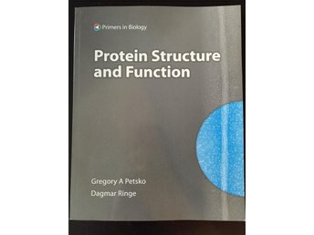 Protein Structure and Function. Gregory A Petsko, Dagmar Ringe - Göteborg - Protein Structure and Function. Gregory A Petsko, Dagmar Ringe - Göteborg