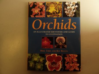 Orchids : AN ILLUSTRATED IDENTIFIER AND GUIDE TO CULTIVATION