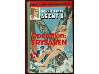 JACK LANCER - RONNIE CLARK AGENT X - OPERATION FRYSAREN NR 1662