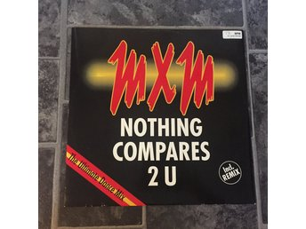 "MXM - NOTHING COMPARES 2 U. (12"")"