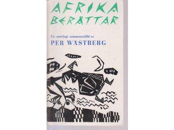 Afrika berättar Antologi sammanställd av Per Wästberg - Gammelstad - Afrika berättar Antologi sammanställd av Per Wästberg - Gammelstad