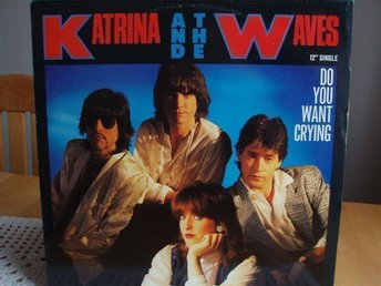 Katrina and the wawes Do you want crying