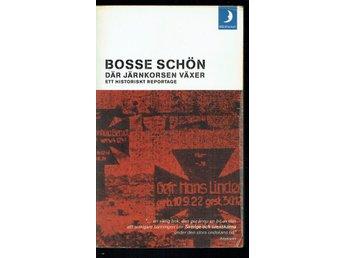 Bosse Schön - Där järnkorsen växer - ett historiskt repotage - Köping - Bosse Schön - Där järnkorsen växer - ett historiskt repotage - Köping