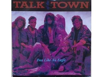 Talk Of The Town title*  Free Like An Eagle *Swe 7""