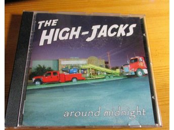 The HIGH _JACKS /CD/ around midnight.