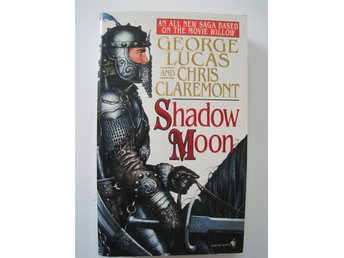 SHADOW MOON - GEORGE LUCAS, CHRIS CLAREMONT, WILLOW