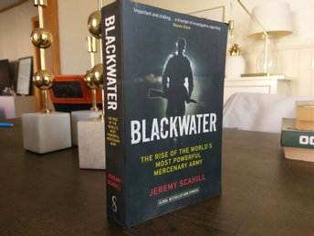 Blackwater:The Rise of the Worlds Most Powerful Mercenary Army (Jeremy Scahill)