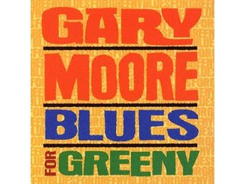 Moore Gary: Blues for Greeny 1995 (Rem) (CD)