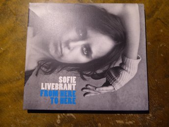 Sofie Livebrant - From here to here