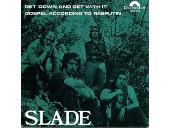 "Slade 7"" Get Down And Get With It / Gospel According To Rasputin -  Scandinavia"