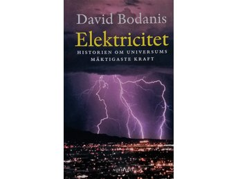 ELEKTRICITET. Om universums mäktigaste kraft.