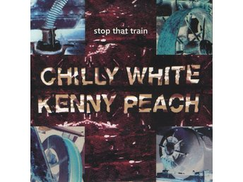 Chilly White, Kenny Peach - Stop That Train