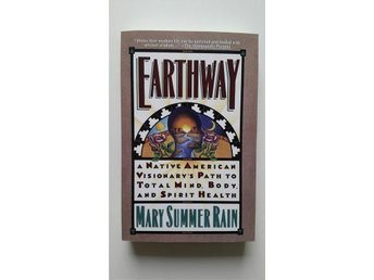 Earth way Native American visionary's path to total mind, body and spirit health