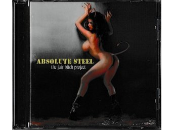"Absolute Steel  "" The Fair Bitch Project "" CD  -  NY ej  Inplastad"