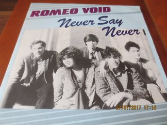 Romeo Void - Never say never