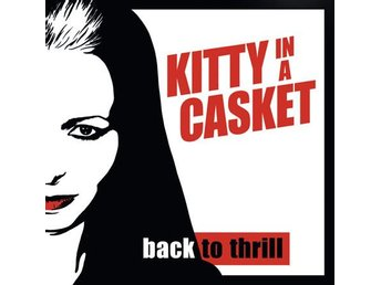 Kitty in a Casket - Back To Thrill - CD NY - FRI FRAKT