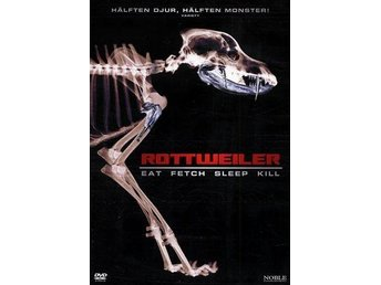 eat fetch sleep kill movie rottweiler dvd skräck film fr2004