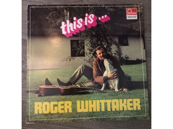 ROGER WHITTAKER -THIS IS …. BRA SKICK