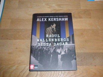 Alex Kershaw - Raoul Wallenbergs sista dagar - Norsjö - Alex Kershaw - Raoul Wallenbergs sista dagar - Norsjö